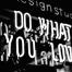"lights spelling the words ""DO WHAT YOU LOVE"" | image source: Jason Leung via Unsplash.com"