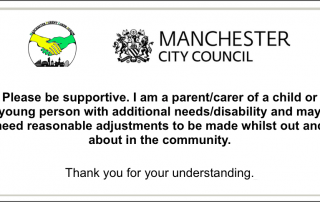 "Front of the Manchester Reasonable Adjustments Card for use during the pandemic. It says, ""Please be supportive. I am a parent/carer of a child or young person with additional needs/disability and may need reasonable adjustments to be made whilst out and about in the community. Thank you for your understanding."""