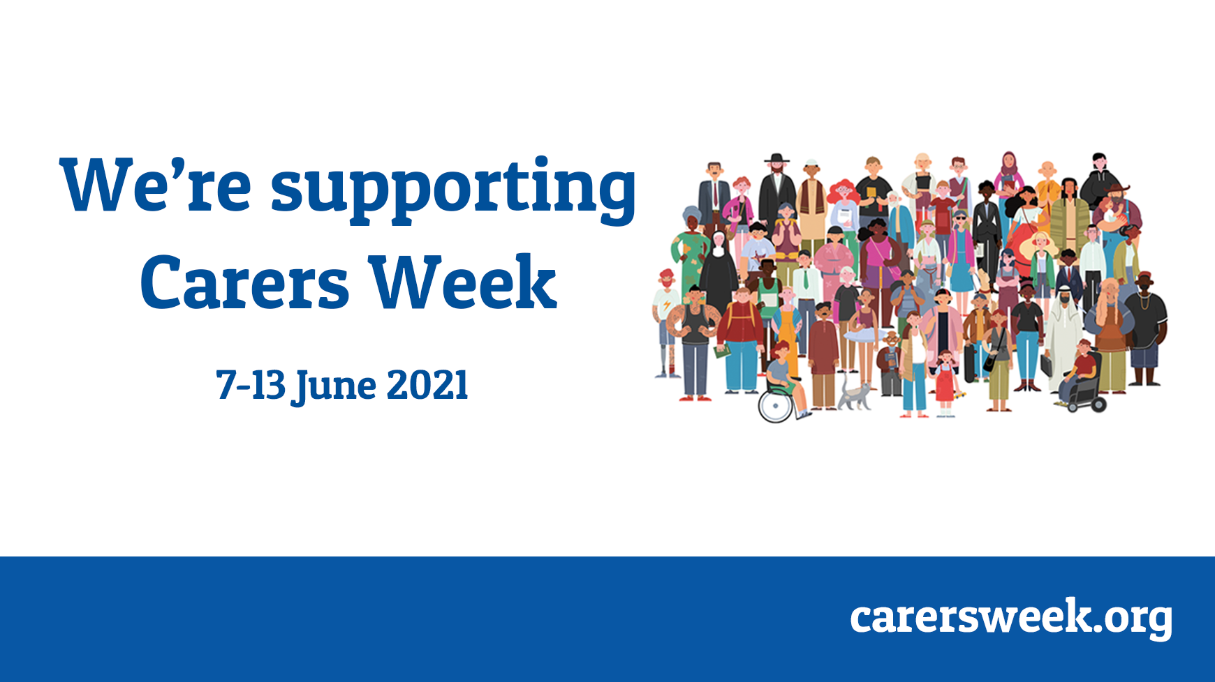 """official promotional material from carersweek.org showing an illustration of a large group of people and the words """"We're supporting Carers Week 7-13 June 2021"""""""""""