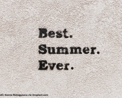 """A textured surface with the words """"Best. Summer. Ever."""" written on it   Photo credit: Ksenia Makagonova via Unsplash.com"""