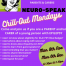 The flyer for NEURO-SPEAK's Chill-Out Mondays 2021, containing details of the event, including dates and times.