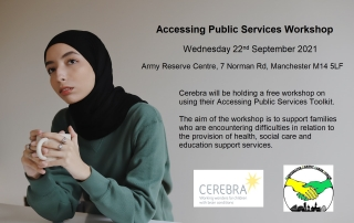 """The background is a photo of a woman wearing a hijab. The foreground shows the text, """"Cerebra will be holding a free workshop on using their Accessing Public Services Toolkit. The aim of the workshop is to support families who are encountering difficulties in relation to the provision of health, social care and education support services."""" as well as the event details (date and venue).   Photo credit: Good Faces via Unsplash.com"""